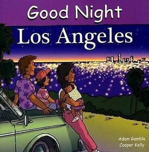 Good Night Los Angeles by Adam Gamble, Cooper Kelly (Board book, 2007)