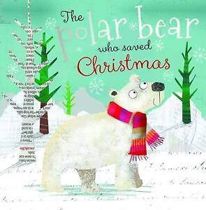 The Polar Bear Who Saved Christmas by Fiona Boon (Paperback, 2014)