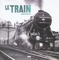 LE TRAIN par Jonathan Glancey