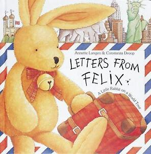 Letters from Felix: A Little Rabbit on a World Tour by Langen, Annette