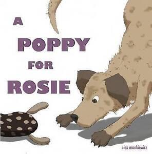 NEW A Poppy for Rosie by Alex Mankiewicz