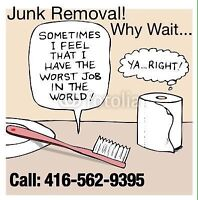 Junk removal Call TODAY, GONE TODAY 416-562-9395