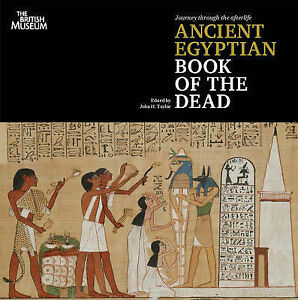 Journey Through the Afterlife: Ancient Egyptian Book of the Dead, John H. Taylor