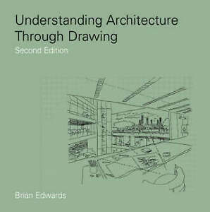Understanding Architecture Through Drawing, Good Condition Book, Edwards, Brian,