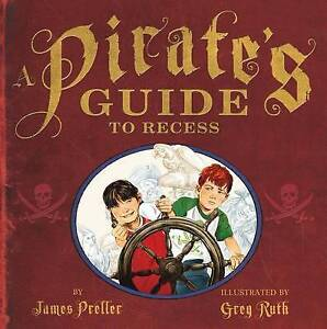 A Pirate's Guide to Recess by James Preller (Hardback, 2013)