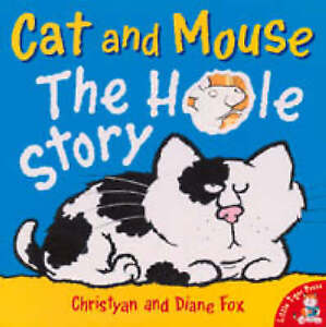 Fox, Diane, Fox, Christyan, Cat and Mouse: The Hole Story, Very Good Book