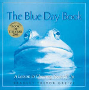 The Blue Day Book A Lesson in Cheering Yourself Up Bradley Trevor Greive  Har - Leicester, United Kingdom - The Blue Day Book A Lesson in Cheering Yourself Up Bradley Trevor Greive  Har - Leicester, United Kingdom