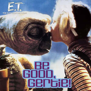 E.T.: Be Good, Gertie!: The Extra Terrestrial (E.T. the-ExLibrary