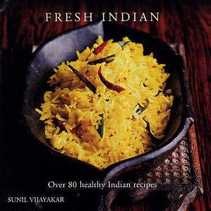 Fresh Indian Over 80 Healthy Indian Recipes Vijayakar Sunil Good Condition B - Rossendale, United Kingdom - Fresh Indian Over 80 Healthy Indian Recipes Vijayakar Sunil Good Condition B - Rossendale, United Kingdom