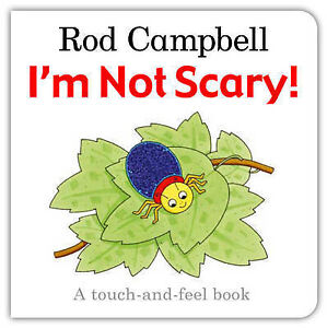 I'm Not Scary! (Touch & Feel), Campbell, Rod, Very Good Book