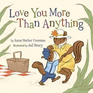 Love You More Than Anything by Harber Freeman, Anna