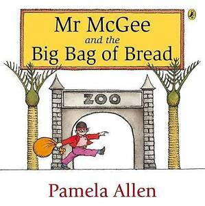 Mr McGee and the Big Bag of Bread by Pamela Allen (Paperback, 2007)