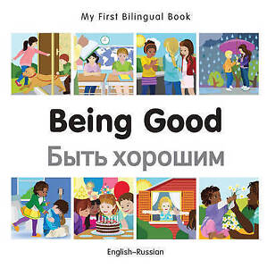 My First Bilingual Book–Being Good (English–Russian) (Russian and English Editio