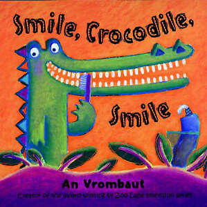 Smile, Crocodile, Smile, Vrombaut, An, Very Good Book