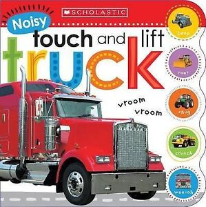 Noisy Touch and Lift Truck by Scholastic, Inc. -Hcover