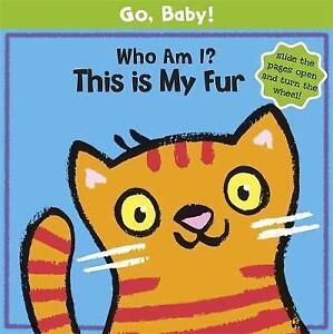 *BRAND NEW* WHO AM I? THIS IS MY FUR by Go, Baby! (Board book)