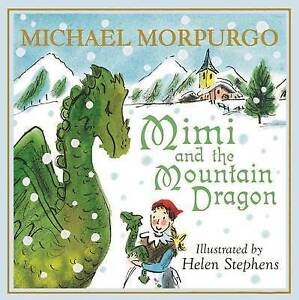 Mimi and the Mountain Dragon, Morpurgo, Michael, New
