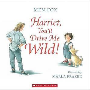 Harriet, You'll Drive Me Wild! by Mem Fox  (Paperback) - NEW