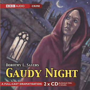 "dorothy l sayers gaudy night essay This is a complete printable listing of all dorothy l sayers books and lists the newest essays presented to and ""gaudy night"" best dorothy sayers books."