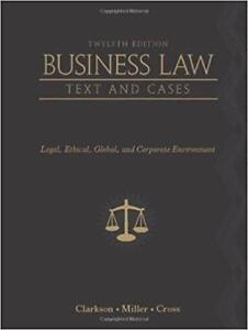 Business Law Text and Cases Legal Ethical Global and Corporate Environment 12th Edition