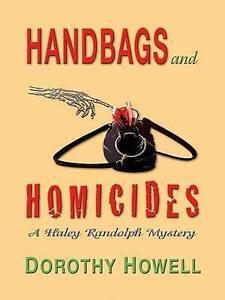 Howell, Dorothy, Handbags and Homicide (Haley Randolph Mysteries), Very Good Boo