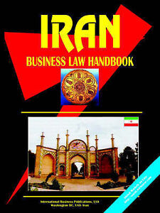 NEW Iran: Business Law Handbook by Ibp Usa
