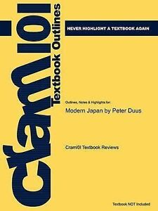 Studyguide for Modern Japan by Duus, Peter, ISBN 9780395746042, Cram101 Textbook