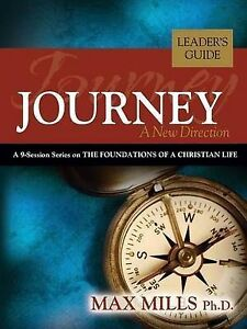Journey: A New Direction, Leader's Guide by Mills, Max -Paperback