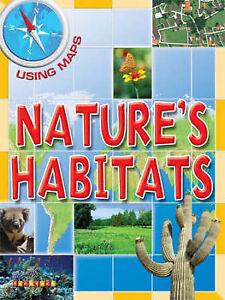 Nature's Habitats (Using Maps) by Susan Hoe
