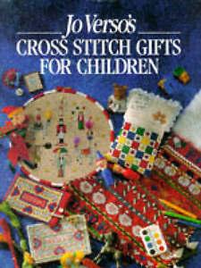 Jo Verso's Cross Stitch Gifts for Children by Jo Verso (Hardback, 1995)