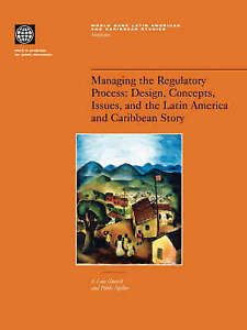 Managing the Regulatory Process: Design, Concepts, Issues, and the Latin Americ