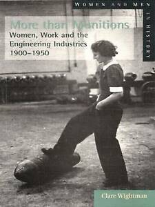 More than Munitions: Women, Work and the Engineering Industries,-ExLibrary