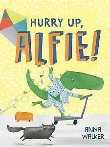 Hurry Up, Alfie by Anna Walker HB 2014 1st ed.,