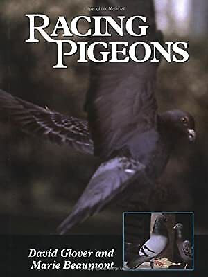 Racing Pigeons, Glover, David & Beaumont, Marie, Used; Good Book
