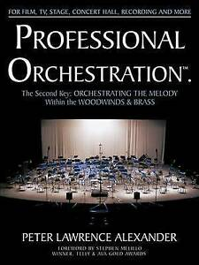 Professional Orchestration Vol 2B: Orchestrating the Melody Within the Woodwinds