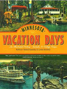 Minnesota Vacation Days: An Illustrated History by Linda Koutsky, Kathryn...