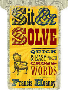 Sit amp Solve Quick amp Easy Crosswords Francis Heaney New Book - Galashiels, United Kingdom - Sit amp Solve Quick amp Easy Crosswords Francis Heaney New Book - Galashiels, United Kingdom