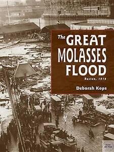 The Great Molasses Flood: Boston, 1919 by Kops, Deborah -Paperback