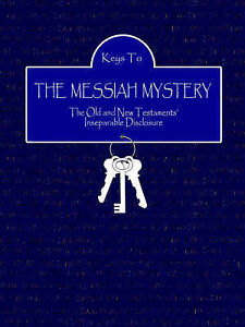 Keys to the Messiah Mystery: A Resource Guidebook for the Messiah by Bascom, Kay