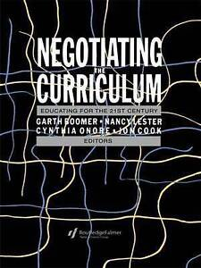 Negotiating the Curriculum: Educating For The 21st Century by Boomer, Garth, On
