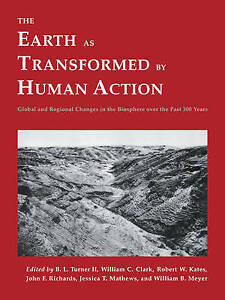 The Earth as Transformed by Human Action: Global and Regional Changes in the Bi