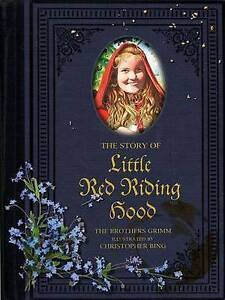 The Story of Little Red Riding Hood,Wilhem Grimm, Jacob Grimm, Christopher H. Bi