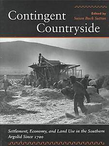 Contingent Countryside: Settlement, Economy, and Land Use in the Southern...