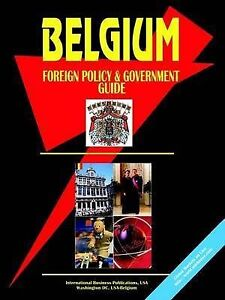 NEW Belgium Foreign Policy And Government Guide by Ibp Usa