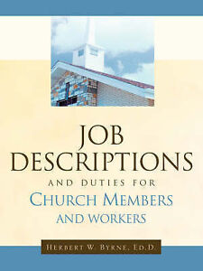 Job Descriptions and Duties for Church Members and Workers by Byrne, Herbert W.