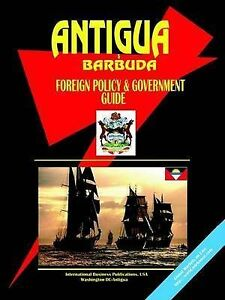 NEW Antigua And Barbuda Foreign Policy & Government Guide by Ibp Usa