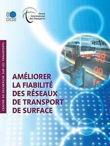 Ameliorer La Fiabilite Des Reseaux de Transport de Surface (Forum International
