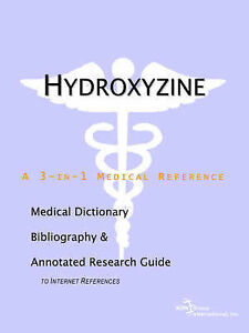 Hydroxyzine - A Medical Dictionary, Bibliography, and Annotated Research Guide t