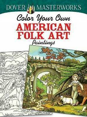 Dover Masterworks Color Your Own American Folk Art Paintings