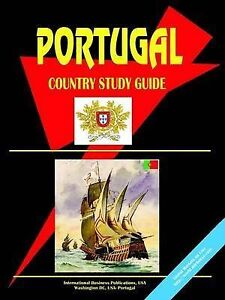 NEW Portugal Country Study Guide by Ibp Usa